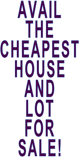 AVAIL THE  CHEAPEST  HOUSE  AND  LOT  FOR  SALE!